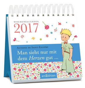 Man sieht nur mit dem Herzen gut 2017. Der kleine Wochenkalender