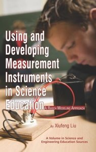 Using and Developing Measurement Instruments in Science Educatio