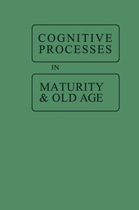 Cognitive Processes in Maturity and Old Age