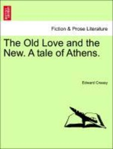 The Old Love and the New. A tale of Athens. VOL. III