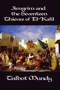 Jimgrim and the Seventeen Thieves of El-Kalil