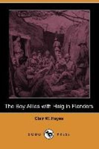 The Boy Allies with Haig in Flanders (Dodo Press)