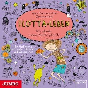 Mein Lotta-Leben 05 - Ich glaub, meine Kröte pfeift!