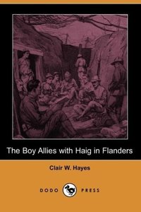 The Boy Allies with Haig in Flanders (Dodo Press)