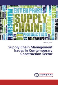 Supply Chain Management Issues in Contemporary Construction Sect