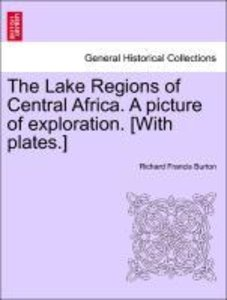 The Lake Regions of Central Africa. A picture of exploration. [W