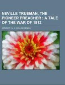 Neville Trueman, the Pioneer Preacher