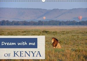 Dream with me of Kenya (Wall Calendar 2015 DIN A3 Landscape)