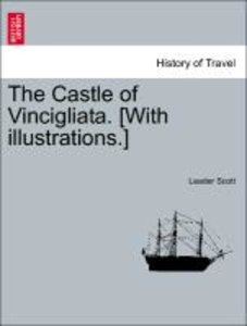 The Castle of Vincigliata. [With illustrations.]