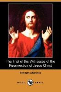 The Trial of the Witnesses of the Resurrection of Jesus Christ (