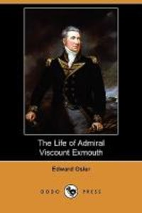 The Life of Admiral Viscount Exmouth (Dodo Press)