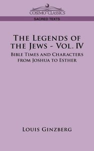 THE LEGENDS OF THE JEWS - VOL. IV