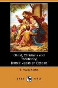Christ, Christians and Christianity, Book I