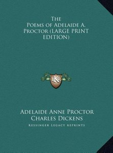 The Poems of Adelaide A. Proctor (LARGE PRINT EDITION)