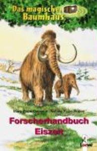 Das magische Baumhaus. Forscherhandbuch Eiszeit
