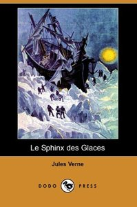 Le Sphinx Des Glaces (Dodo Press)