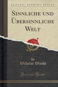 Sinnliche und Übersinnliche Welt (Classic Reprint)