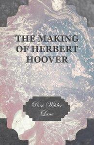 The Making Of Herbert Hoover