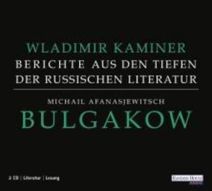 Michail Afanasjewitsch Bulgakow - Berichte aus den Tiefen der ru