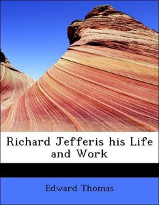 Richard Jefferis his Life and Work