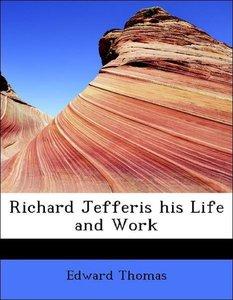 Richard Jefferis his Life and Work