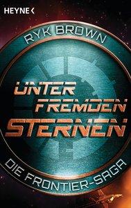 Unter fremden Sternen - Die Frontier-Saga (2)