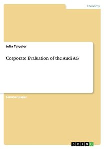 Corporate Evaluation of the Audi AG