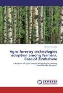 Agro forestry technologies adoption among farmers. Case of Zimb