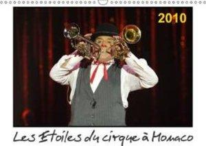 Les Etoiles du cirque à Monaco 2010 (Calendrier mural 2015 DIN A