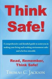 Think Safe!