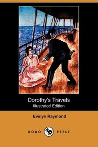 DOROTHYS TRAVELS (ILLUSTRATED