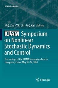 IUTAM Symposium on Nonlinear Stochastic Dynamics and Control