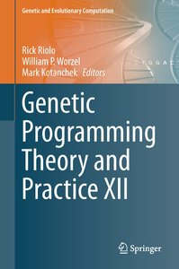 Genetic Programming Theory and Practice XII