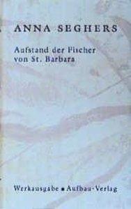 Aufstand der Fischer von St. Barbara. Das erzählerische Werk 1