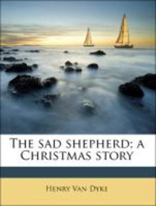 The sad shepherd; a Christmas story