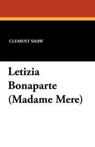 Letizia Bonaparte (Madame Mere)