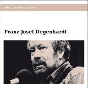 Die Liedermacher: Franz Josef Degenhardt