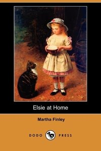 Elsie at Home (Dodo Press)