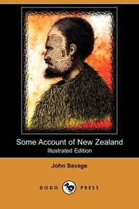Some Account of New Zealand (Illustrated Edition) (Dodo Press)