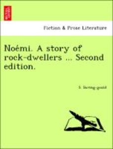 Noe´mi. A story of rock-dwellers ... Second edition.
