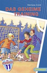 Die Fantastischen Elf 04. Das geheime Training