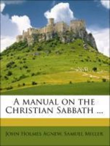 A manual on the Christian Sabbath ...