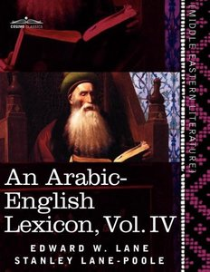 An Arabic-English Lexicon (in eight volumes), Vol. IV