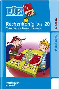 LÜK. Rechenkönig bis 20: Mündliches Grundrechnen ab Klasse 1