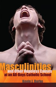 Masculinities and Other Hopeless Causes at an All-Boys Catholic