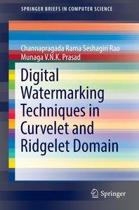 Digital Watermarking Techniques in Curvelet and Ridgelet Domain