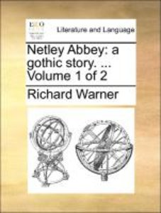 Netley Abbey: a gothic story. ... Volume 1 of 2
