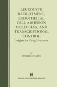 Leukocyte Recruitment, Endothelial Cell Adhesion Molecules, and