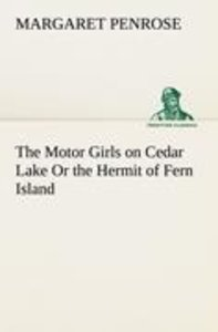 The Motor Girls on Cedar Lake Or the Hermit of Fern Island