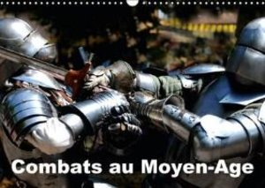 Combats au Moyen-Âge (Calendrier mural 2015 DIN A3 horizontal)
